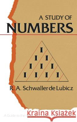 Study of Numbers R. A. Schwalle R. A. Schwaller Lubicz 9780892811120