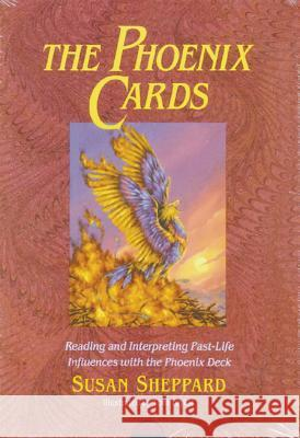 The Phoenix Cards: Reading and Interpreting Past-Life Influences with the Phoenix Deck [With Book] Susan Sheppard Debbie Kempton-Smith 9780892813100