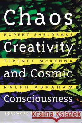 Chaos, Creativity, and Cosmic Consciousness Rupert Sheldrake Various                                  Terence McKenna 9780892819775 Park Street Press