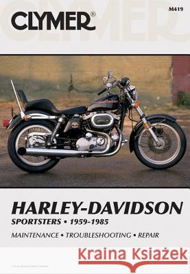 Clymer Harley-Davidson Sportsters 59-85: Service, Repair, Maintenance Alan Harold Ahlstrand 9780892871261