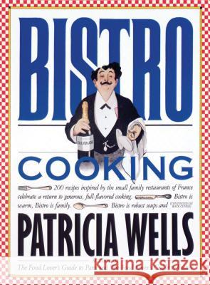 Bistro Cooking Patricia Wells 9780894806230