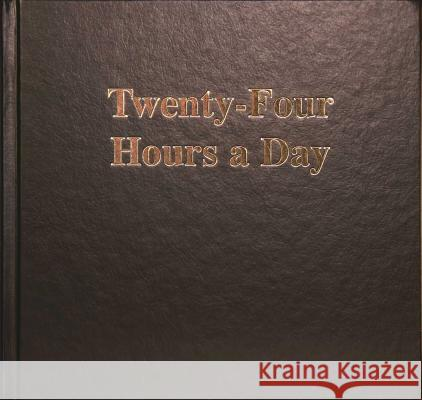 Twenty Four Hours A Day Larger Print Alan L. Roeck Anonymous                                Anonymous Anonymous 9780894861086