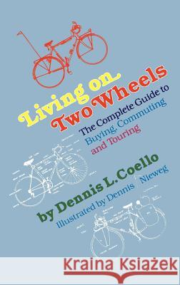 Living on Two Wheels Dennis L. Coello 9780894960345