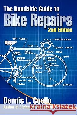 The Roadside Guide to Bike Repairs - Second Edition Dennis Coello 9780894960512
