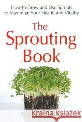 The Sprouting Book Ann Wigmore 9780895292469
