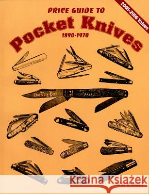 Price Guide to Pocket Knives: 1890-1970  9780895380241