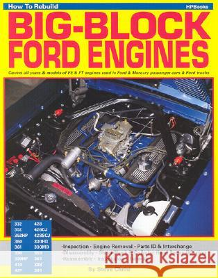 How to Rebuild Your Big-Block Ford Engines Steve Christ 9780895860705
