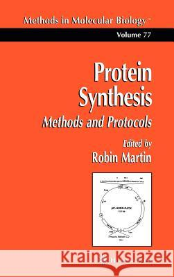 Protein Synthesis: Methods and Protocols Robin Martin 9780896033979