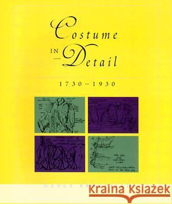 Costume in Detail: Women's Dress 1730-1930 Nancy Bradfield 9780896762176