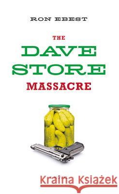 The Dave Store Massacre Ron Ebest 9780897336147