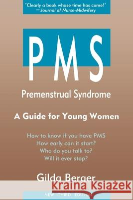 Pms: Premenstrual Syndorme: A Guide for Young Women Gilda Berger 9780897930888 Hunter House Publishers