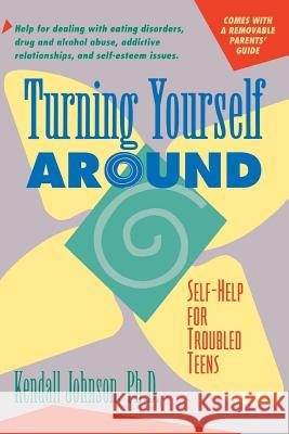 Turning Yourself Around: Self-Help Strategies for Troubled Teens  9780897930925