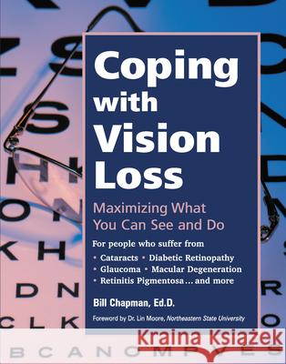 Coping with Vision Loss: Maximizing What You Can See and Do Bill Chapman Lin Moore 9780897933162