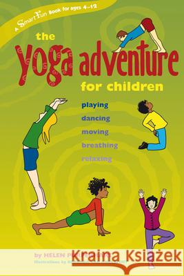 The Yoga Adventure for Children: Playing, Dancing, Moving, Breathing, Relaxing Helen Purperhart Barbara Va Amina Marix Evans 9780897934701