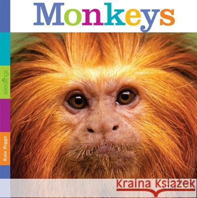 Seedlings: Monkeys Kate Riggs 9780898127850 Creative Paperbacks