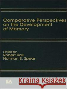 Comparative Perspectives Robert Kail N. E. Spear 9780898593174 Lawrence Erlbaum Associates