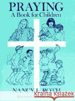 Praying a Book for Children Nancy L. Roth Hondi Brasco 9780898691894