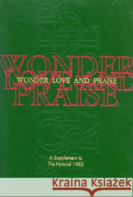 Wonder, Love, and Praise Pew Edition: A Supplement to the Hymnal 1982 Episcopal Church 9780898692266 Church Publishing