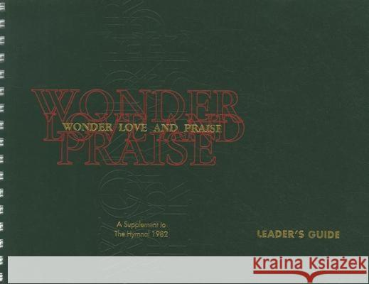 Wonder, Love, and Praise Leader's Edition: A Supplement to the Hymnal 1982 Episcopal Church 9780898692686 Church Publishing