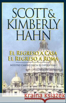 El Regreso a Casa, El Regreso a Roma Scott Hahn Kimberly Hahn 9780898706390 Ignatius Press
