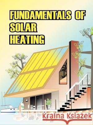 Fundamentals of Solar Heating Sheet Metal and Air Conditioning Contrac 9780898750898