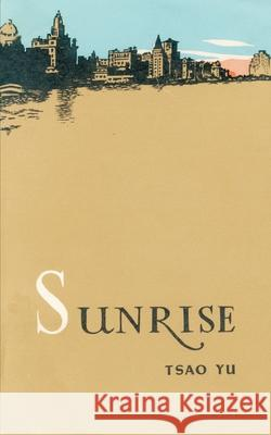 Sunrise: A Play in Four Acts Tsao Yu A. C. Barnes 9780898751833