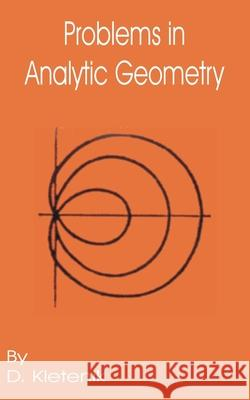 Problems in Analytic Geometry D. Kletenik N. Vefimov O. Soroka 9780898757149