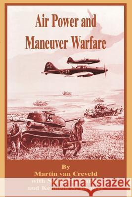 Air Power and Maneuver Warfare Martin L. Va Kenneth S. Brower Steven L. Canby 9780898758764 University Press of the Pacific