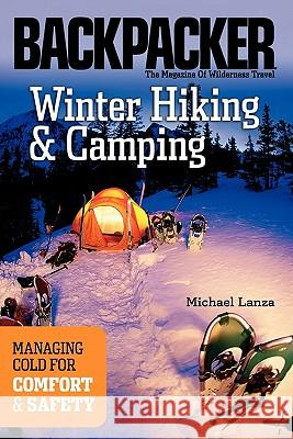 Winter Hiking and Camping Michael Lanza Brad Adler 9780898869477