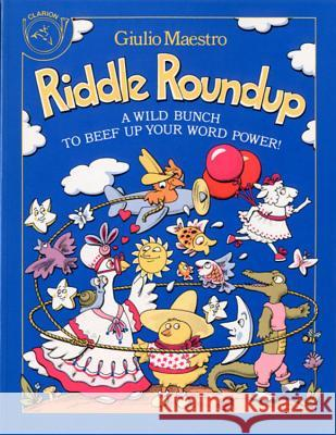 Riddle Roundup: A Wild Bunch to Beef Up Your Word Power Giulio Maestro 9780899195377 Clarion Books