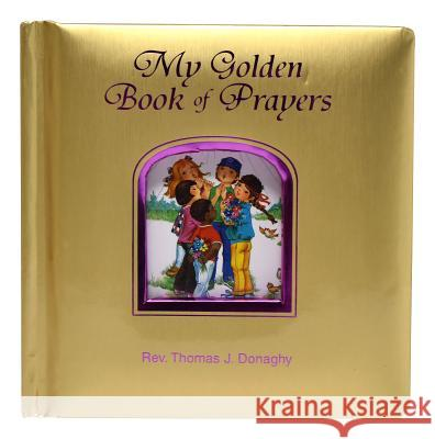 My Golden Book of Prayers Thomas J. Donaghy 9780899423593