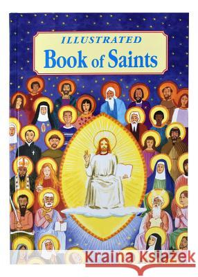 Illustrated Book of Saints Catholic Book Publishing Co 9780899427331