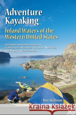 Adventure Kayaking: Inland Waters : Inland Waters Don Skillman 9780899972503