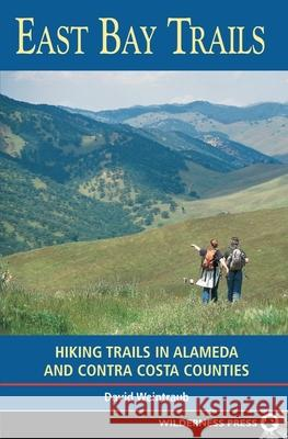 East Bay Trails: Hiking Trails in Alameda and Contra Costa Counties David Weintraub 9780899973722 Wilderness Press