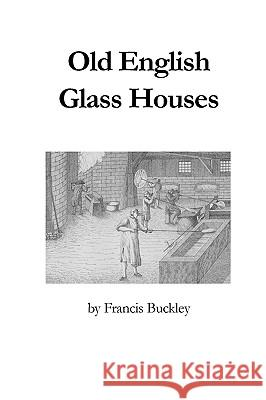 Old English Glass Houses Francis Buckley 9780900682469
