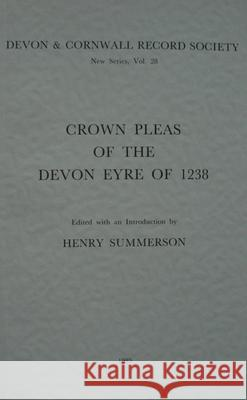 Crown Pleas of the Devon Eyre 1238  9780901853288