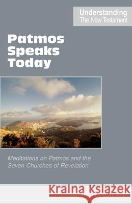 Patmos Speaks Today John Allen Weston 9780901860668