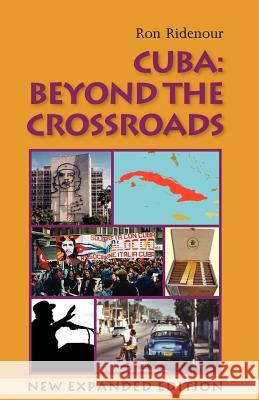 Cuba: Beyond the Crossroads. New Expanded Edition Ron Ridenour Theodore, Jr. MacDonald 9780902869950