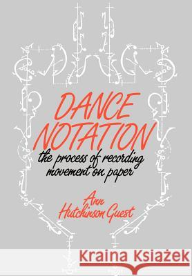 Dance Notation Ann Hutchinson Guest 9780903102759 Dance Books Ltd