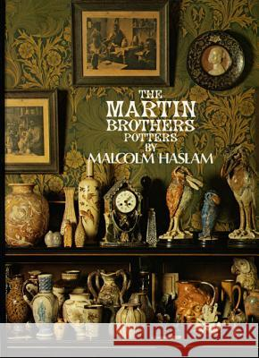 The Martin Brothers, Potters Malcolm Haslam 9780903685061
