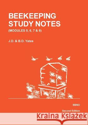 Beekeeping Study Notes for the Bbka Examinations: Volume 2 (Modules 5, 6, 7 and 8)  9780905652726