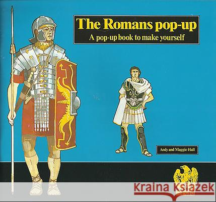 The Romans Pop-Up: A Pop-Up Book to Make Yourself Andy Hall Maggie Hall 9780906212295