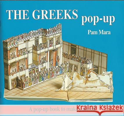 The Greeks Pop-Up: A Pop-Up Book to Make Yourself Pam Mara 9780906212332