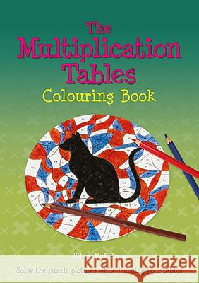 The Multiplication Tables Colouring Book : Solve the Puzzle Pictures While Learning Your Tables Hilary McElderry 9780906212851