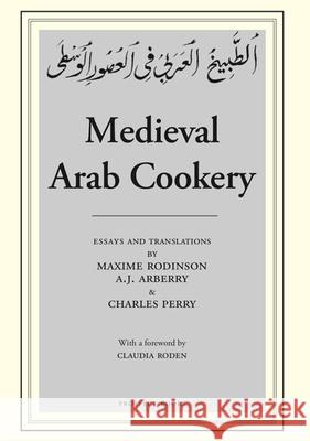 Medieval Arab Cookery Charles Perry A. J. Arberry Claudia Roden 9780907325918