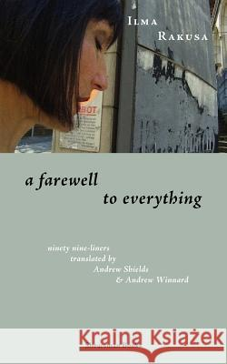 A Farewell to Everything Ilma Rakusa Andrew Shields Andrew Winnard 9780907562771