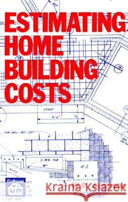 Estimating Home Building Costs W. P. Jackson 9780910460804