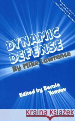 Dynamic Defense Mike Lawrence 9780910791014
