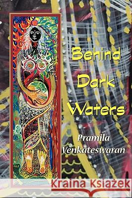 Behind Dark Waters Pramila Venkateswaran 9780911051360