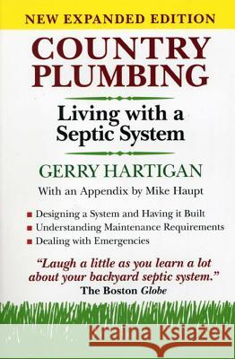 Country Plumbing: Living with a Septic System Gerry Hartigan Mike Haupt 9780911469349